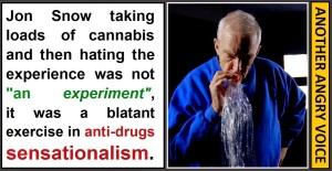 Jon Snow Cannabis experiment sensationalism